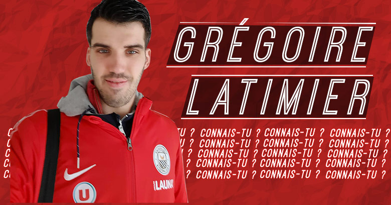 Connais-tu… Grégoire Latimier ?