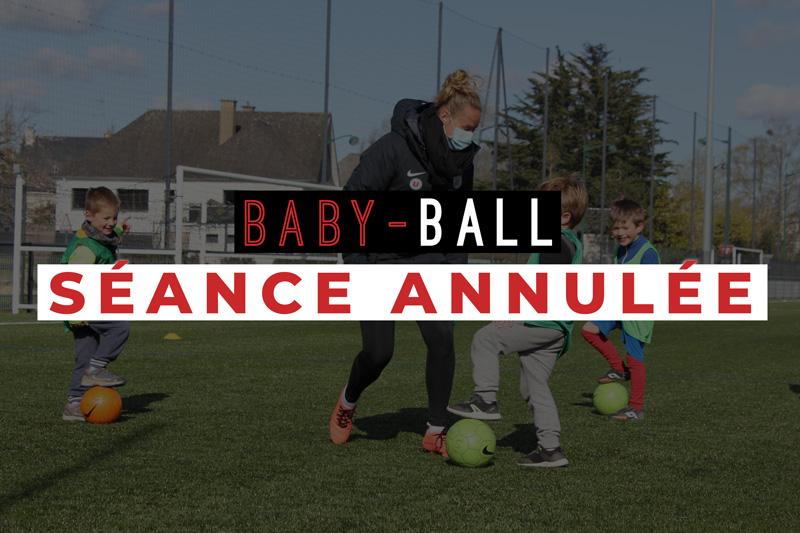 Baby-Ball. Séance du Mardi 20 Avril annulée